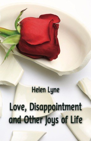 Love, Disappointment and Other Joys of Life